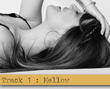 Track 1 - Mellow - Mélodie Nelson